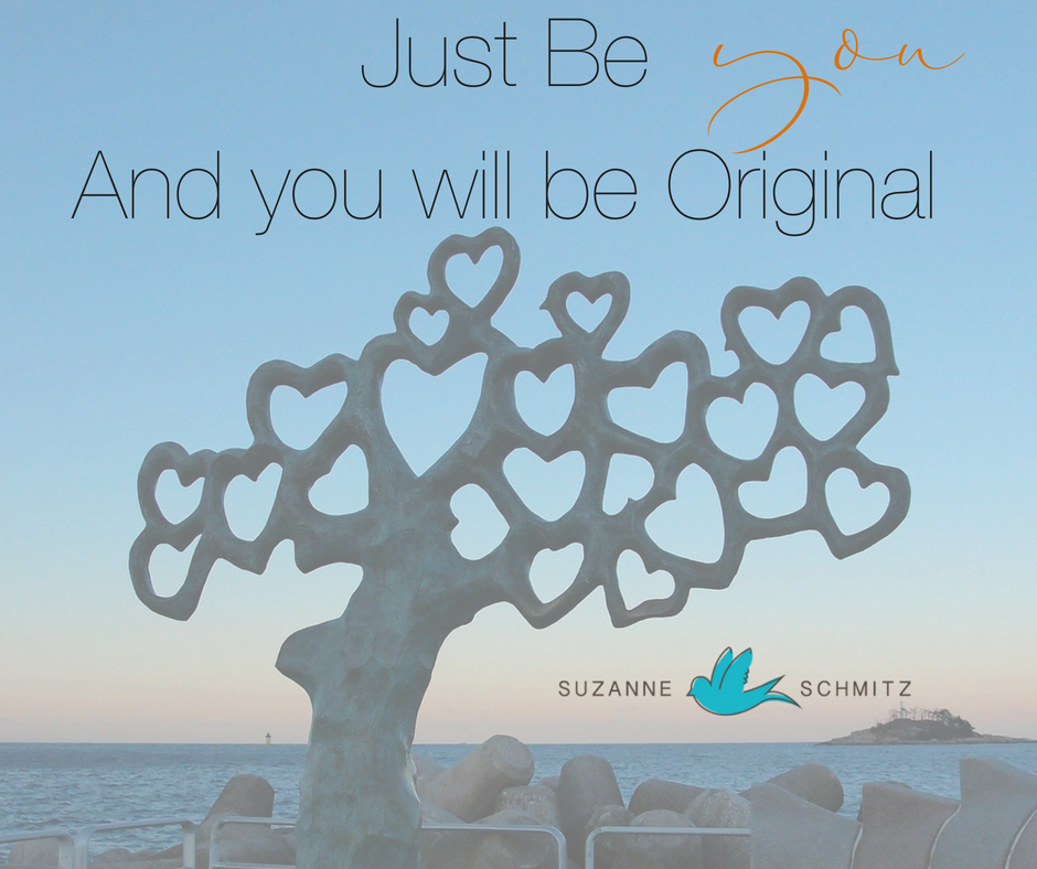 Just be youAnd you will be original <